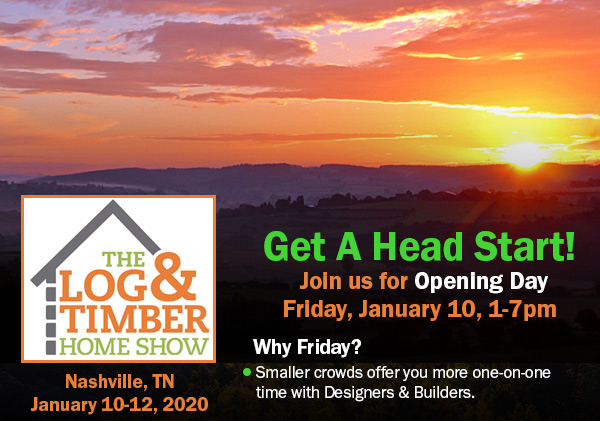 Nashville, TN | January 10-12, 2020 | Log & Timber Home Show | Opening Day | Nashville Fairgrounds