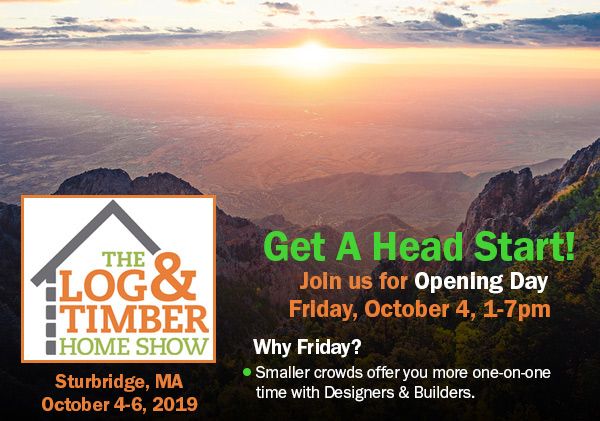 Sturbridge, MA | Log & Timber Home Show | October 4-6, 2019 | Builders | Manufacturers | Log Home | Timber Frame