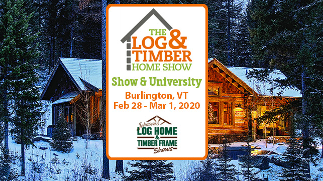 Burlington Vt Log Timber Home Show Feb 28 March 1 2020