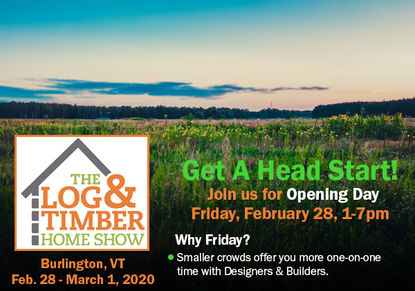 Opening Day | Burlington, VT | February 28-March 1, 2020 | Log Homes | Timber Frames