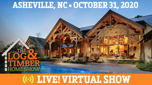 Asheville, NC | October 31, 2020 | Virtual Log & Timber Home Show