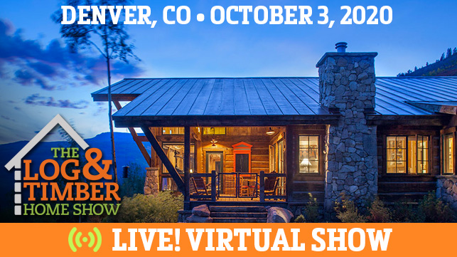Denver, CO | Virtual Log & Timber Home Show | October 3, 2020