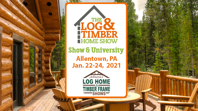 Allentown, PA | Log & Timber Home Show | January 22-24, 2021