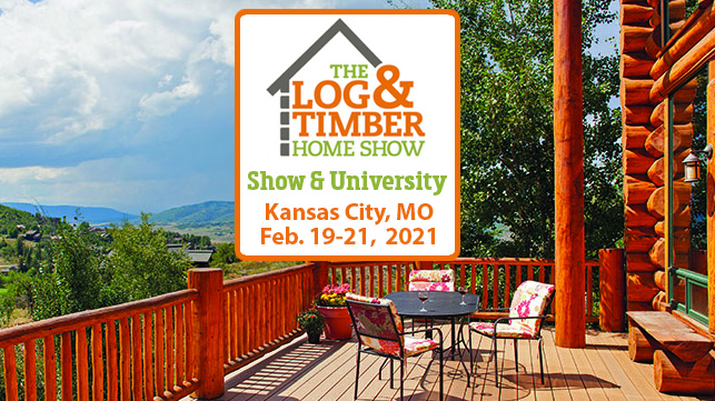 Kansas City, MO | The Log & Timber Home Show | February 19-21, 2021