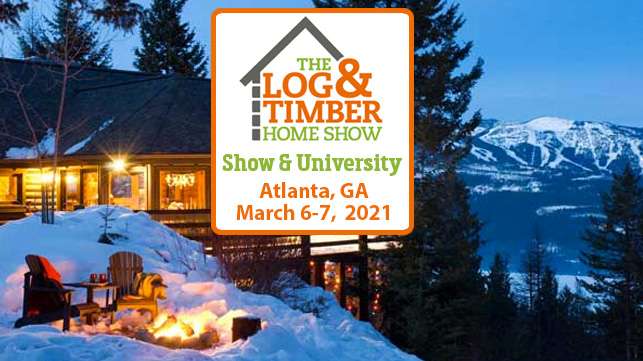 Atlanta, GA | The Log & Timber Home Show | March 6-7, 2021