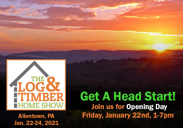 Allentown, PA | Opening Day | January 22, 2021 | The Log & Timber Home Show