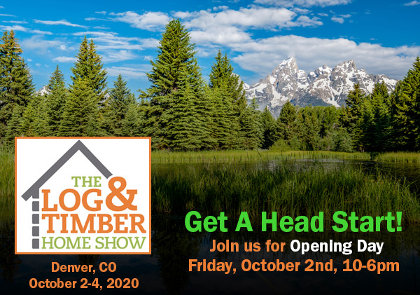 Denver, CO | 2020 Log & Timber Home Show | October 2, 2020 | Opening Day | Workshops | Log Home Builders | Timber Framers