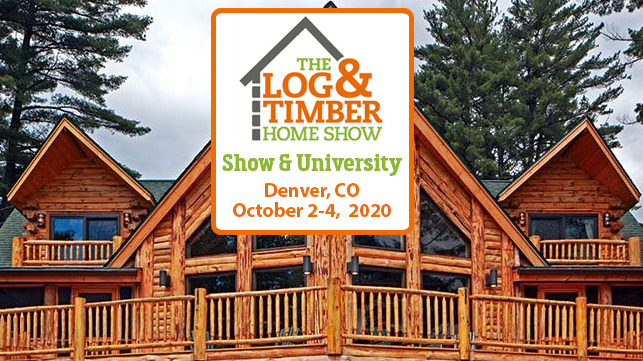 Denver, CO | Log & Timber Home Show | October 2-4, 2020 | Meet Builders | Log Homes | Timber Frame | Workshops