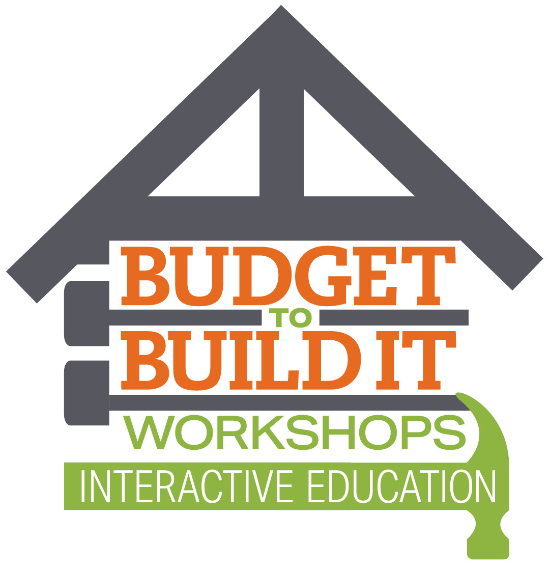 Budget to Build It Workshops | FREE Interactive Online Education