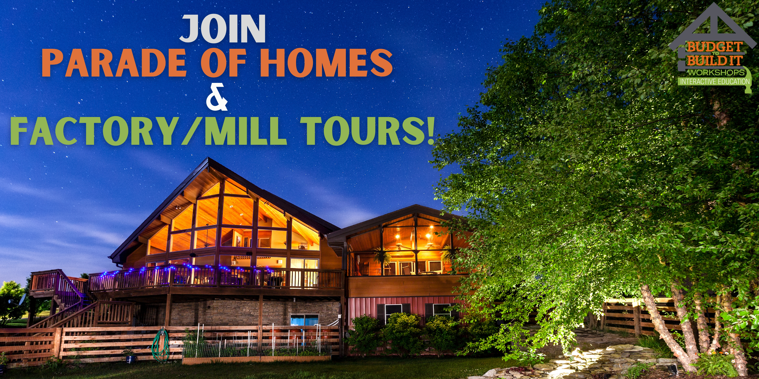 Factory/Mill Tours | Parade of Homes | Budget to Build It Workshops | Free Admission | 2021