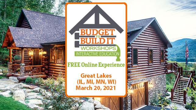 Great Lakes Region | Budget to Build It Workshops | Free Admission | March 20, 2021 | IL | MI | MN | WI