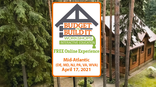 Mid-Atlantic Region | Budget to Build It Workshops | April 17, 2021 | Free Admission