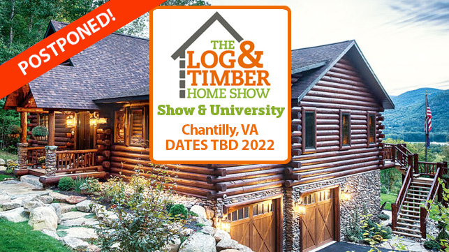Chantilly | Fall 2021 | Postponed to 2022 | Log & Timber Home Show