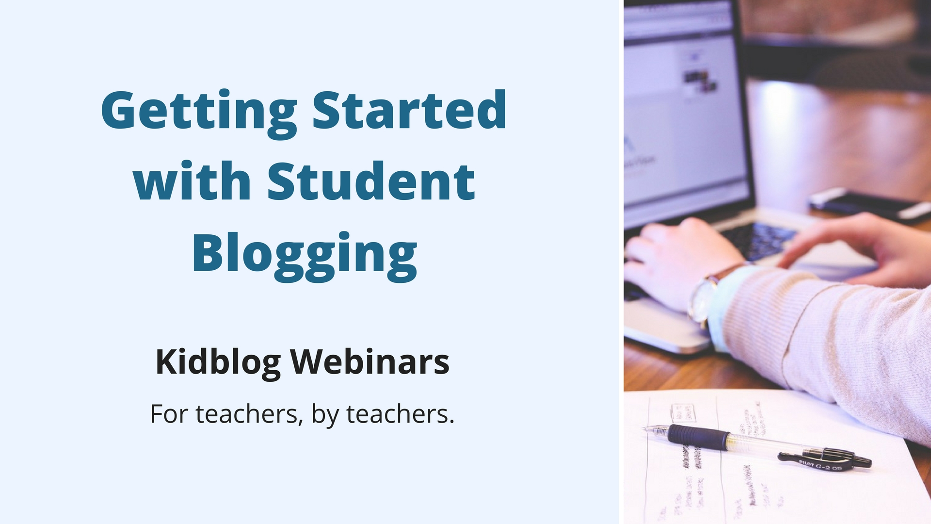 Webinar: Getting Started with Student Blogging
