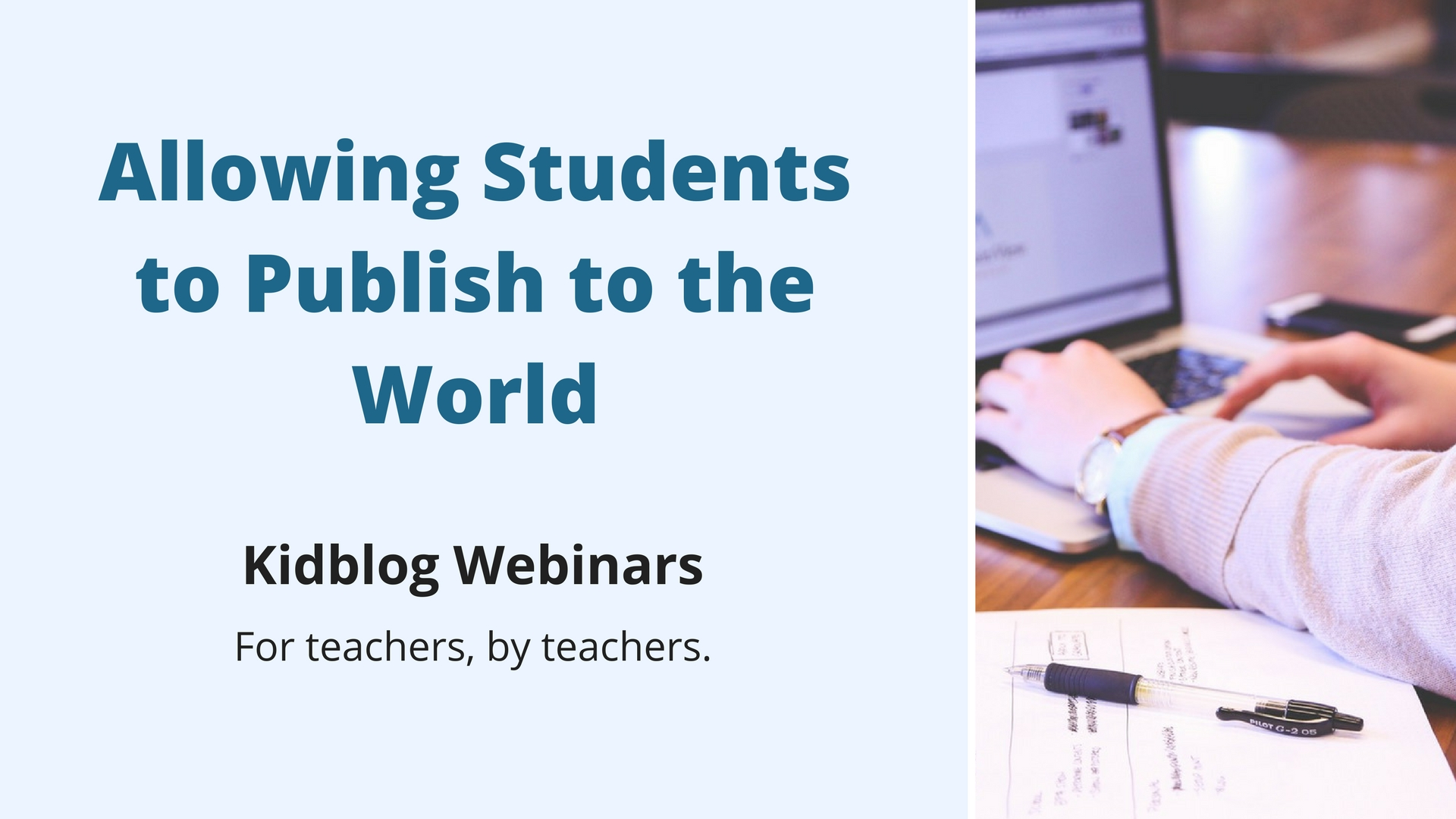 Webinar: Allowing Students to Publish to the World