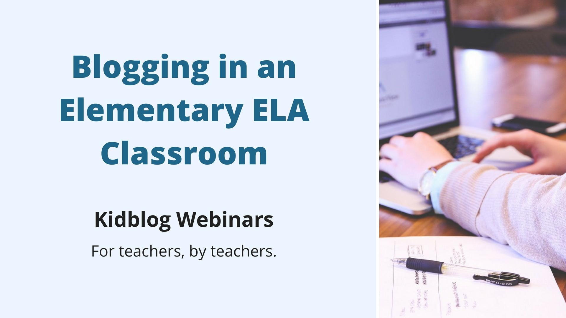 Webinar: Blogging in an Elementary ELA Classroom
