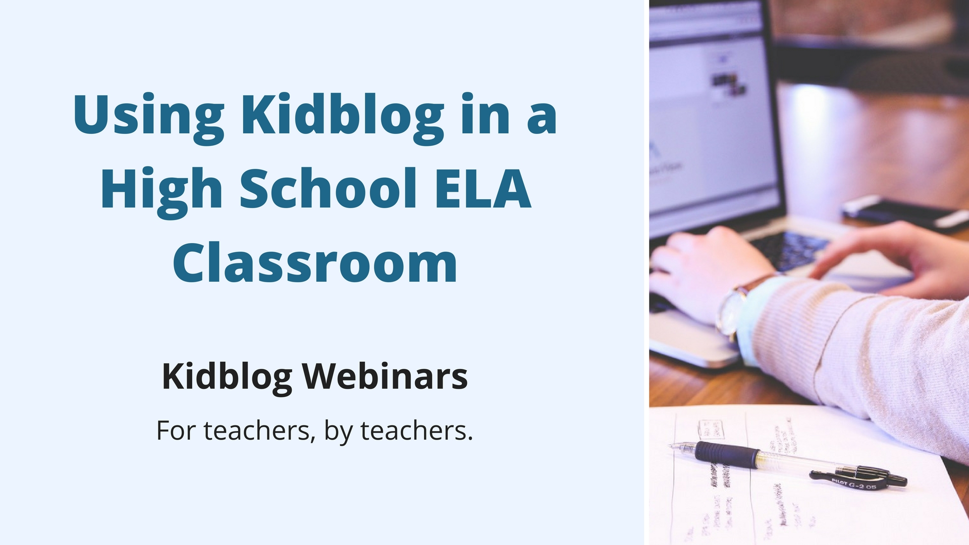 Webinar: Using Kidblog in a High School ELA Classroom