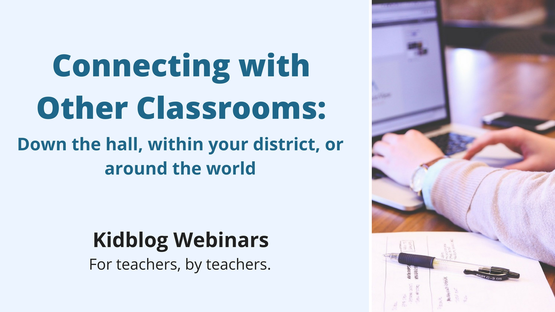 Webinar: Connecting with other classrooms: Down the hall, within your district, or around the world