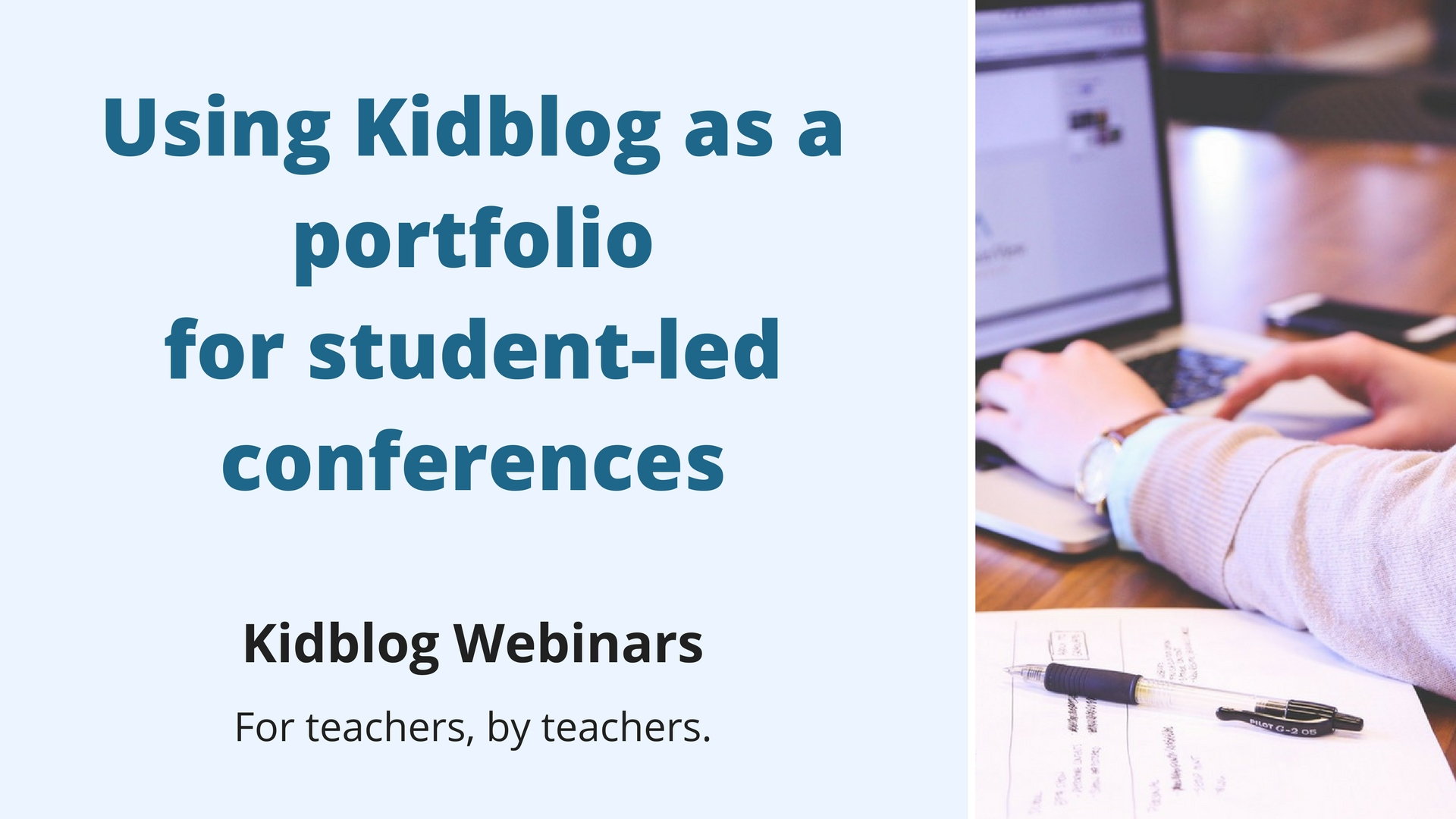 Webinar: Using Kidblog as a Portfolio for Student-Led Conferences