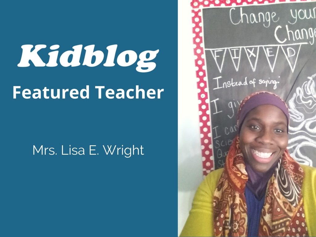 Kidblog Spotlight On Mrs. Lisa E. Wright