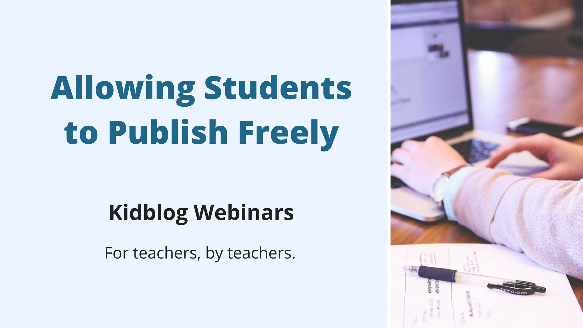 Webinar: Allowing Students to Publish Freely