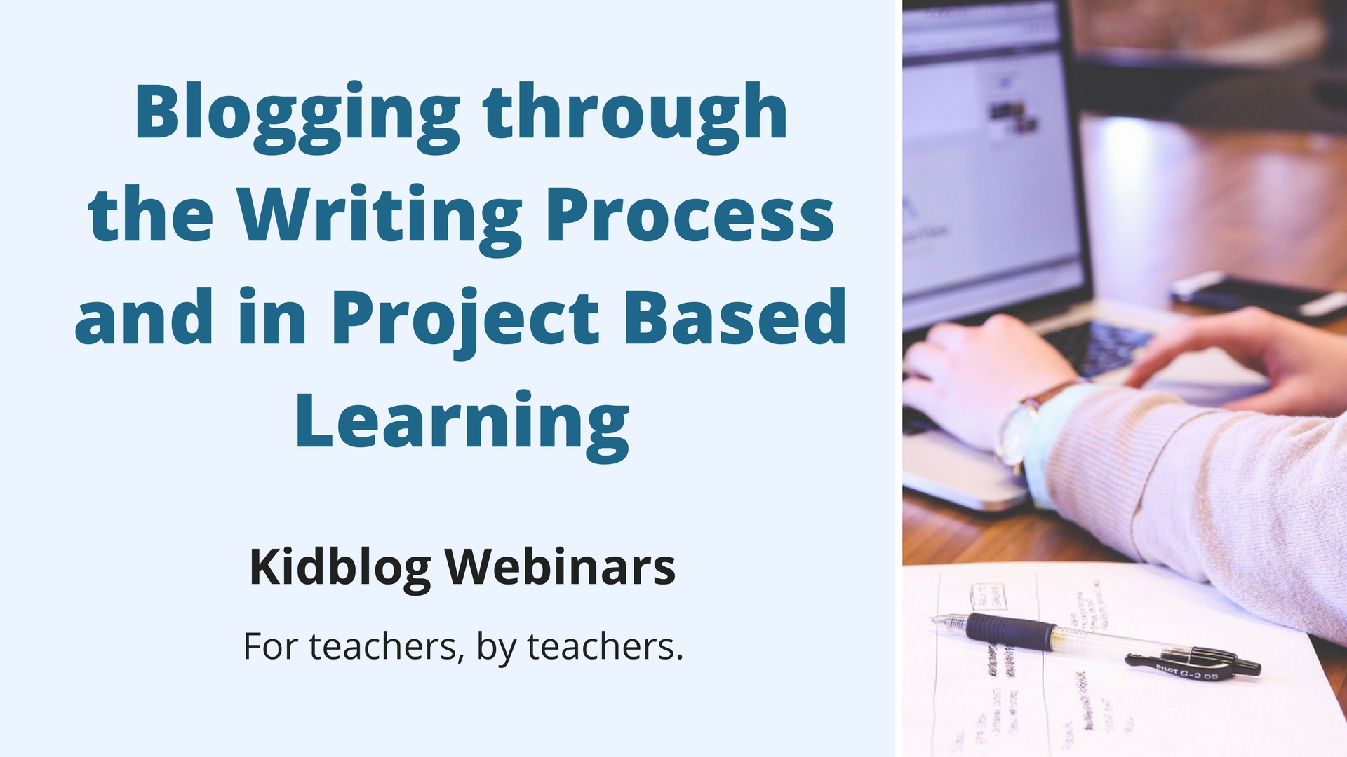 Webinar: Blogging Through The Writing Process And In Project Based Learning