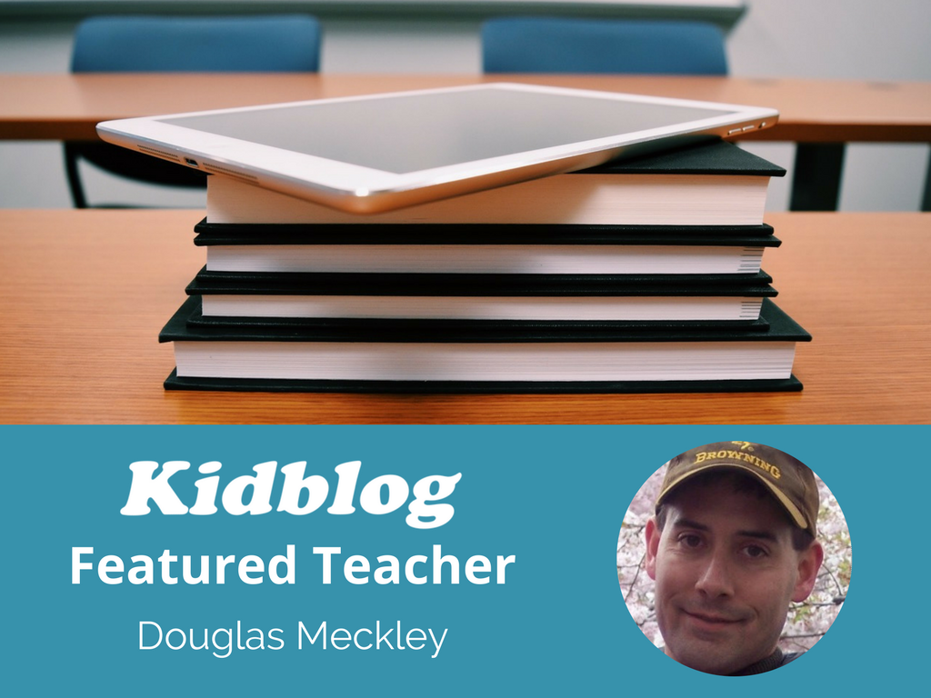 Kidblog Spotlight On: Douglas Meckley