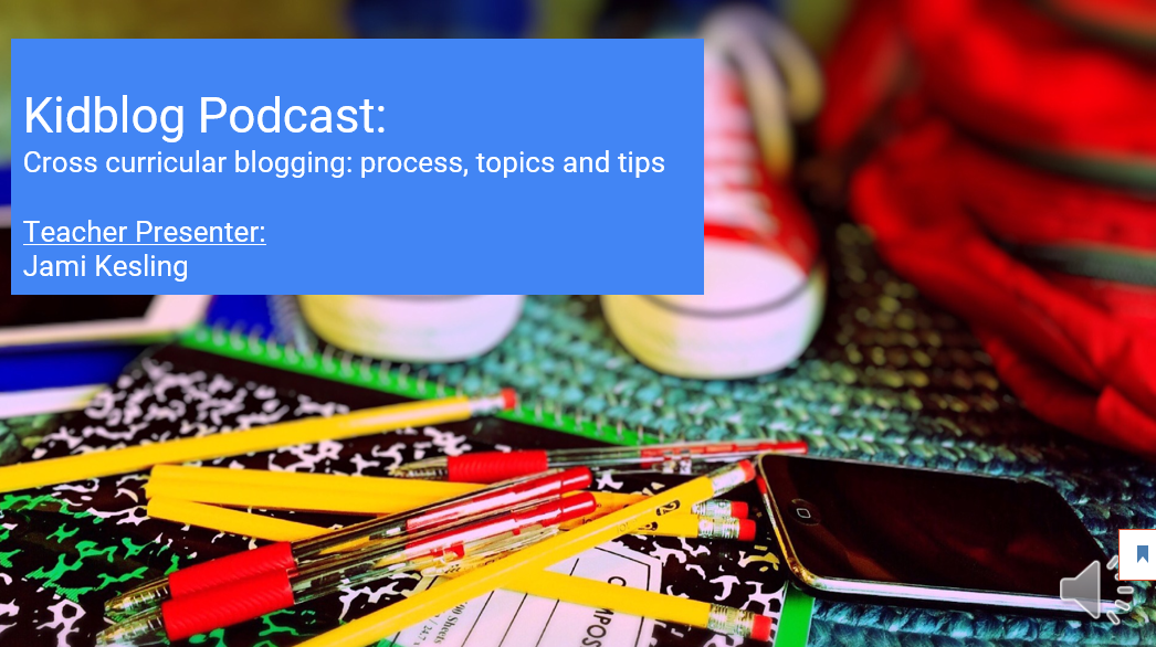 Kidblog Podcast: Cross curricular blogging