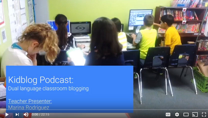 Kidblog Podcast: Dual Language blogging, student and teacher perspectives