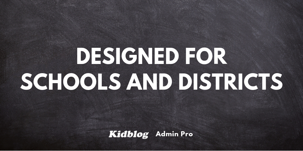 Kidblog: Designed for schools and districts
