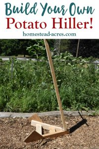 How to build a potato hiller DIY project