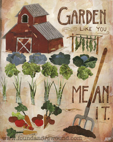 "Art collage by Jordan Kim of Found & Rewound features a veggie garden & the quote ""Garden Like You Mean It"" Prints & cards make great gifts for gardeners!"