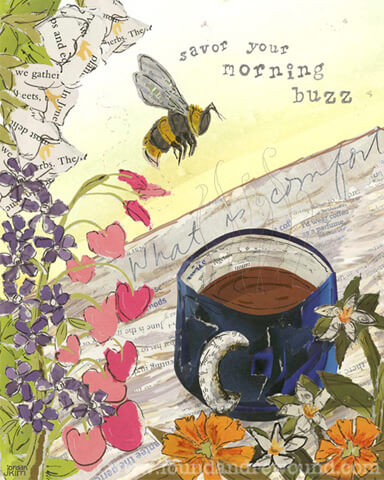 "Looking for coffee pictures? This mixed media collage by Jordan Kim of Found & Rewound features a coffee, bee, flowers & the quote ""Savor Your Morning Buzz""."