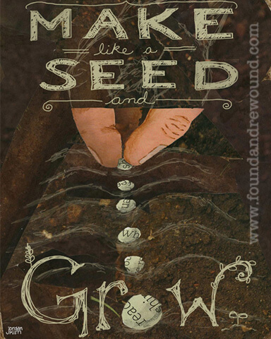 "Unique art, mixed media collage by Jordan Kim of Found & Rewound features a hand sowing seeds in the garden with the quote ""Make Like a Seed and Grow."""