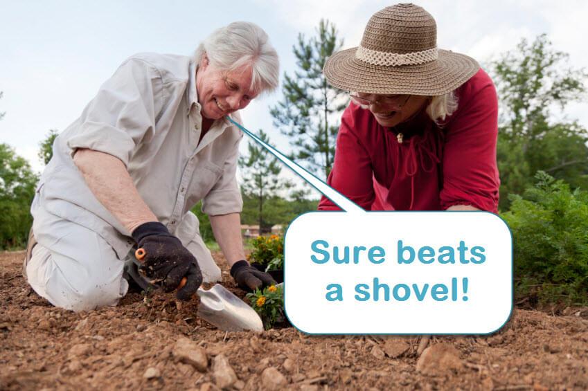 The trowel sure beats a shovel
