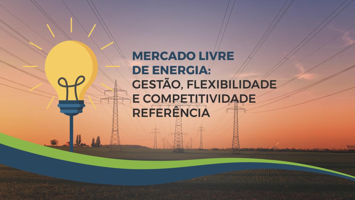 Mercado livre de energia: Um guia completo
