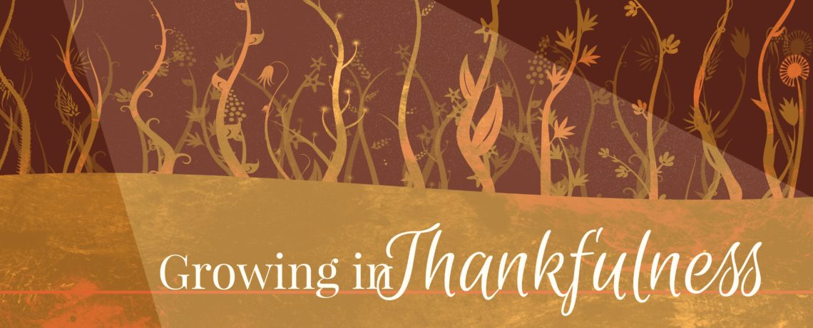 Growing in Thankfulness