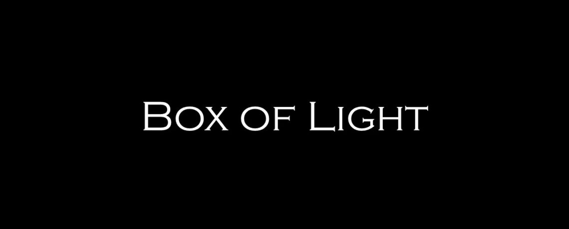 Box Of Light