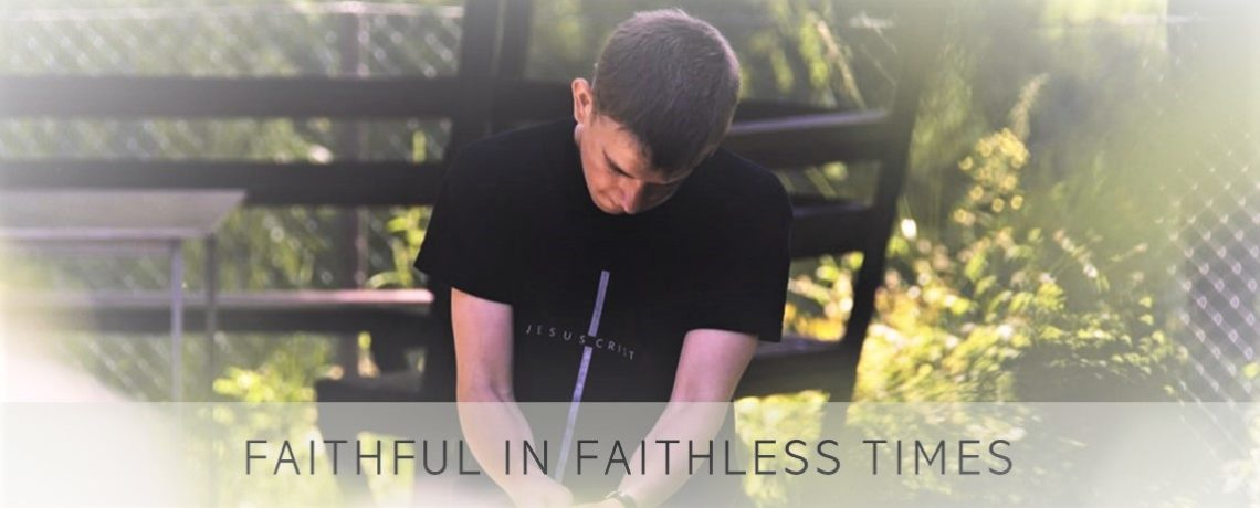 Faithful in a Faithless World