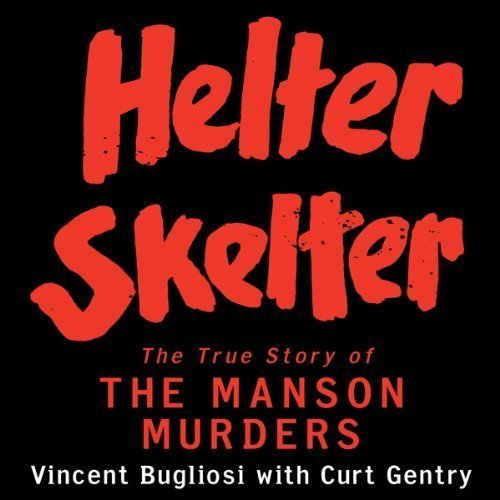 Helter Skelter - the True Story of the Manson Murders