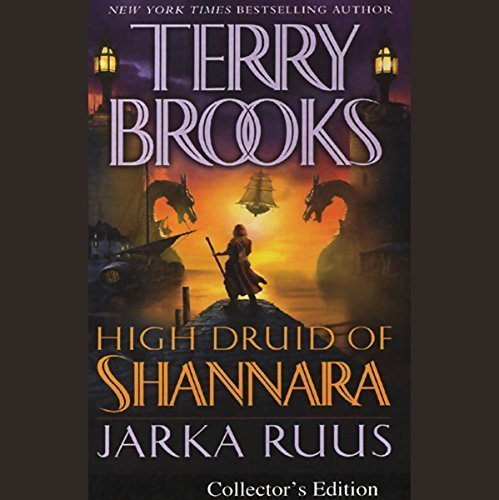 Jarka Ruus: High Druid of Shannara
