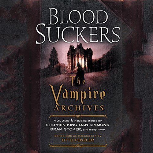 Bloodsuckers: The Vampire Archives, Vol 1