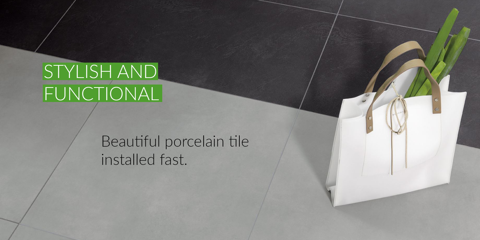 Stylish and functional. DryTile is the same porcelain tile you love, installed faster.
