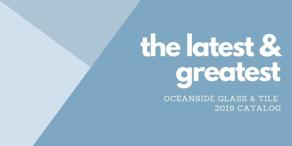 the latest & greatest - oceanside glasstile catalog is here