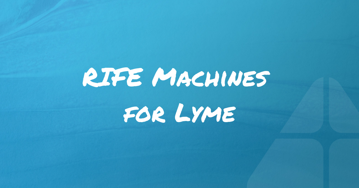 Rife Machines for Lyme Disease Treatment - Treat Lyme
