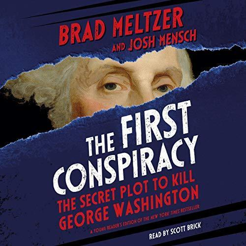 The First Conspiracy: the Secret Plot to Kill George Washington (Young Reader's Edition)
