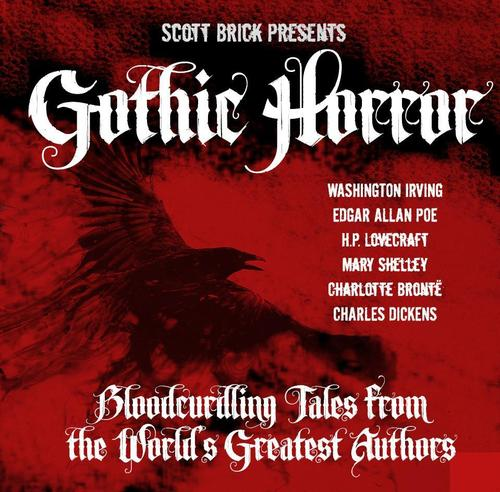 Gothic Horror: Blood Curdling Tales from the World's Greatest Authors