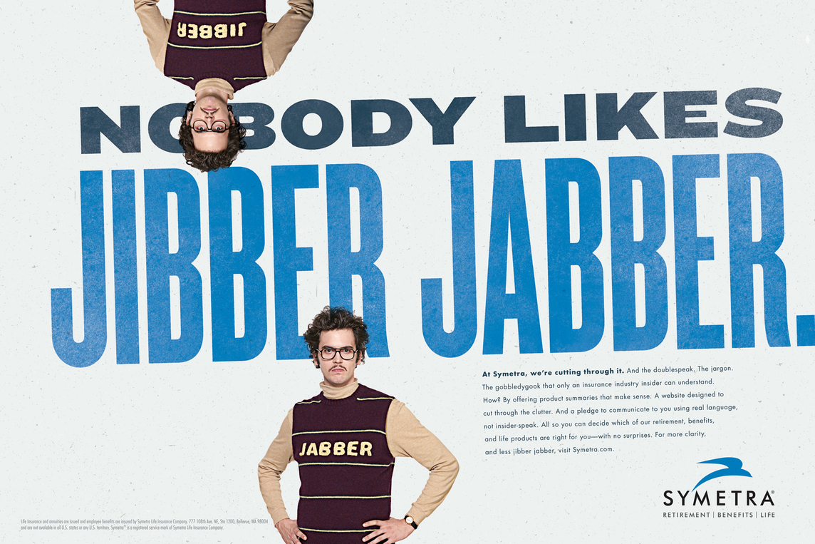 A print ad for Symetra with the headline Nobody likes Jibber Jabber