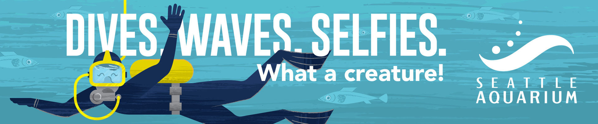 A transit ad for Seattle Aquarium with illustrated scuba diver and the headline Dives. Waves. Selfies