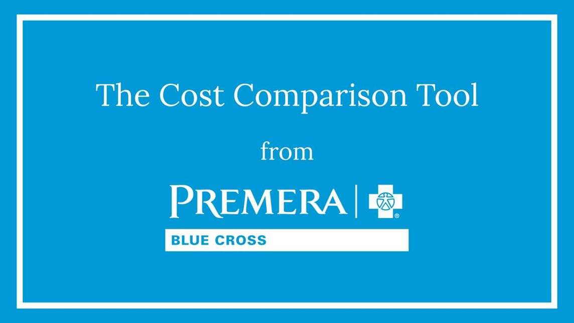 Blue background with white text reading The Cost Comparison Tool from Premera Blue Cross